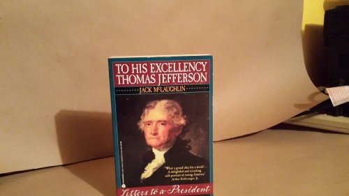 9780380719648: To His Excellency Thomas Jefferson: Letters to a President