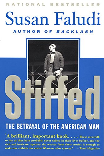 Stiffed: The Betrayal Of the American Man: Faludi, Susan; Susan