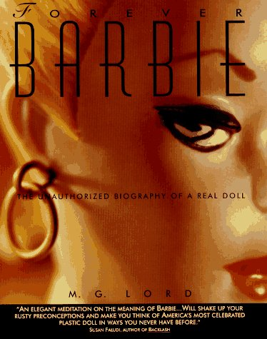 9780380720491: Forever Barbie: The Unauthorized Biography of a Real Doll
