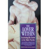 9780380720712: The Lover Within: Accessing the Lover in the Male Psyche