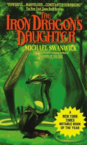 The Iron Dragon's Daughter: Swanwick, Michael