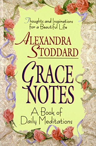 Grace Notes: A Book of Daily Meditations: Stoddard, Alexandra