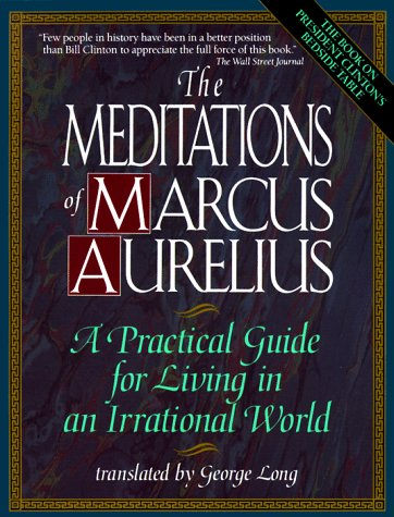The Meditations of Marcus Aurelius : A: Long