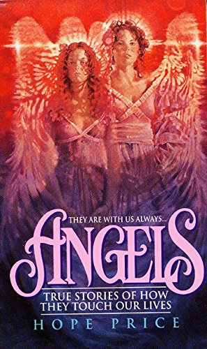 Angels: True Stories of How They Touch Our Lives: Hope Price