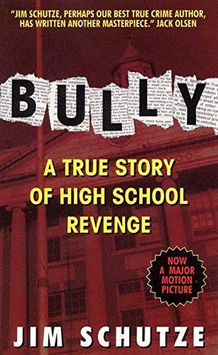 9780380723331: Bully: A True Story Of High School Revenge