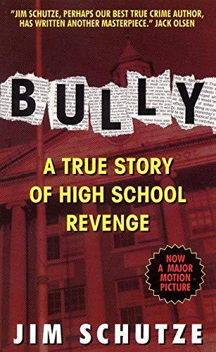 9780380723331: Bully: A True Story Of High School Revenge