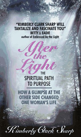 After the Light: The Spiritual Path to Purpose: Sharp, Kimberly Clark