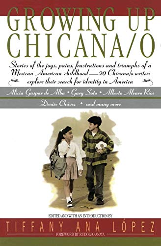 Growing Up Chicana/o.: Tiffany A Lopez,