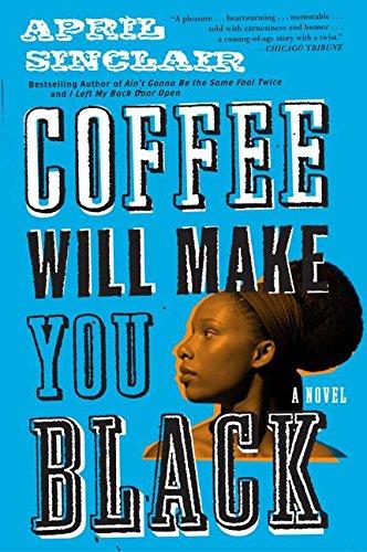 9780380724598: Coffee Will Make You Black: A Novel