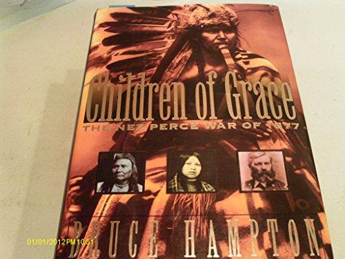 9780380724871: Children of Grace: The Nez Perce War of 1877