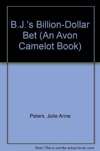 B.J.'s Billion-Dollar Bet (An Avon Camelot Book): Peters, Julie Anne