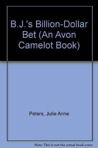 9780380724994: B.J.'s Billion-Dollar Bet (An Avon Camelot Book)