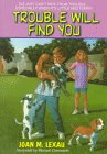 9780380725656: Trouble Will Find You (An Avon Camelot Book)