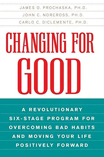 9780380725724: Changing for Good: A Revolutionary Six-Stage Program for Overcoming Bad Habits and Moving Your Life Positively Forward