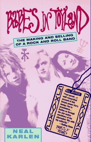 9780380726028: Babes in Toyland: The Making and Selling of a Rock and Roll Band