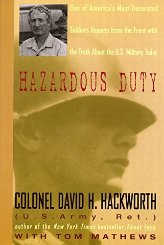 [signed] Hazardous Duty 9780380727421 The author of the phenomenal New York Times bestseller About Face, Colonel David H. Hackworth is one of America's most decorated soldier
