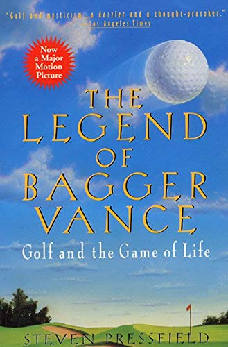 Legend Of Bagger Vance, The A Novel of Golf and the Game of Life