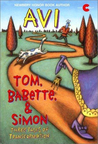 9780380727704: Tom, Babette, & Simon: Three Tales of Transformation