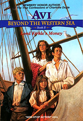 Lord Kirkle's Money: Beyond the Western Sea: Avi (Author)