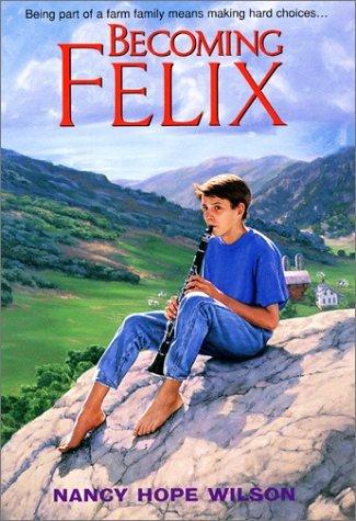 Becoming Felix (An Avon Camelot Book): Wilson, Nancy Hope