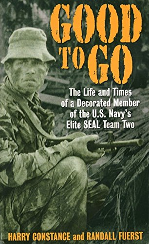 9780380729661: Good to Go: The Life And Times Of A Decorated Member Of The U.s. Navy's Elite Seal Team Two
