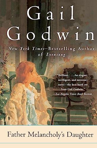 Father Melancholy's Daughter: Gail Godwin