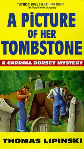 A Picture of Her Tombstone: A Carroll: Lipinski, Thomas