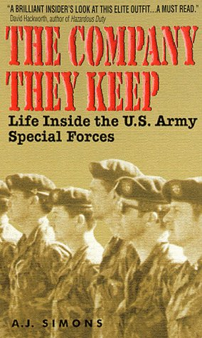 9780380731275: The Company they Keep : Life Inside the U.S. Army Special Forces