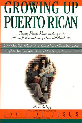 Growing Up Puerto Rican: An Anthology: De Jesus, Joy