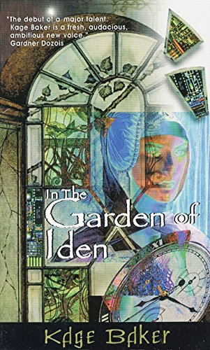 In the Garden of Iden (A Novel of the Company, Book 1): Baker, Kage