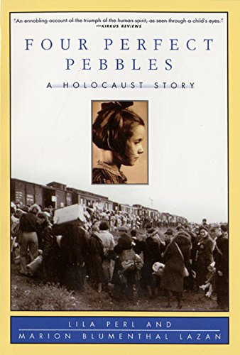 Four Perfect Pebbles: A Holocaust Story: Perl, Lila; Lazan, Marion Blumenthal
