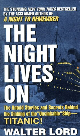 9780380732036: The Night Lives on: The Untold Stories and Secrets Behind the Sinking of the 'Unsinkable' Ship -