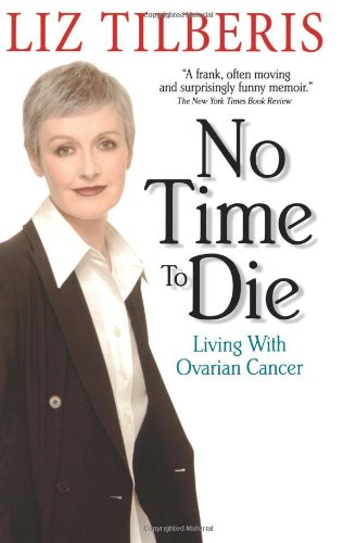 9780380732265: No Time to Die:: Living with Ovarian Cancer
