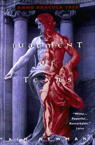 Judgment of Tears:: Anno Dracula 1959: Newman, Kim