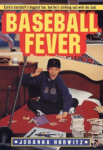 Baseball Fever: Hurwitz, Johanna