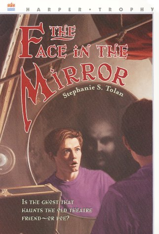 The Face in the Mirror (Harper Trophy Books) (0380732637) by Stephanie S. Tolan