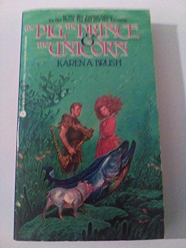 The Pig, the Prince & the Unicorn: Karen A. Brush