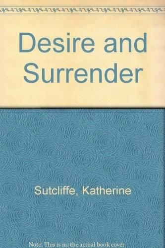 Desire and Surrender: Sutcliffe, Katherine