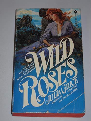 Wild Roses: Grice, Julia