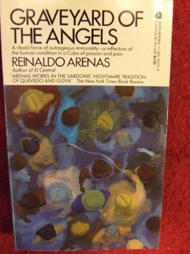 Graveyard of the Angels: Reinaldo Arenas