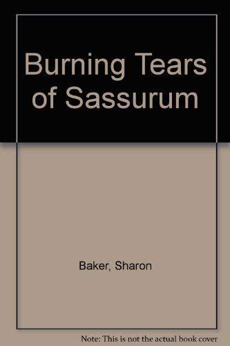 Burning Tears of Sassurum: Sharon Baker