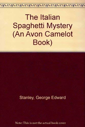 The Italian Spaghetti Mystery (An Avon Camelot: Stanley, George Edward