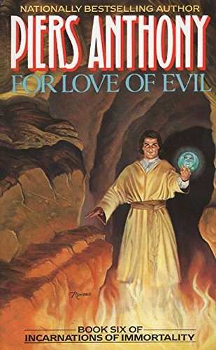 For Love of Evil (Book Six of Incarnations of Immortality): Piers Anthony