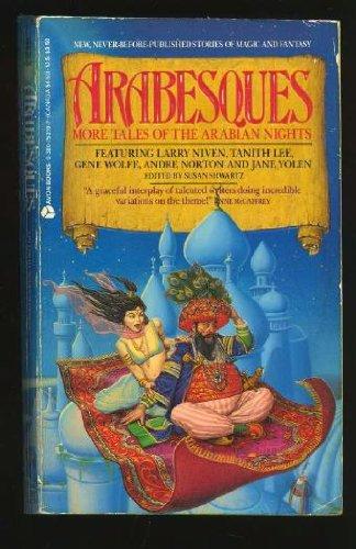 Arabesques: More Tales of the Arabian Nights: Susan Shwartz; Editor-Susan