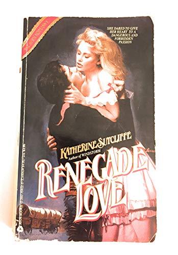 Renegade Love: Sutcliffe, Katherine