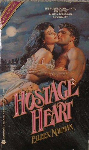 Hostage Heart:: Nauman, Eileen; McKenna, Lindsay