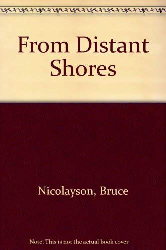 From Distant Shores : The Novel of: Bruce Nicolaysen