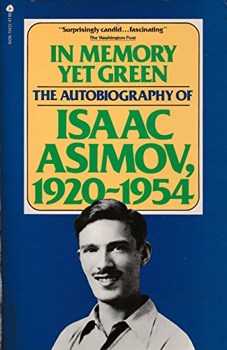 In Memory Yet Green: The Autobiography of: Isaac Asimov