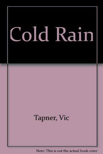 Cold Rain: Tapner, Vic
