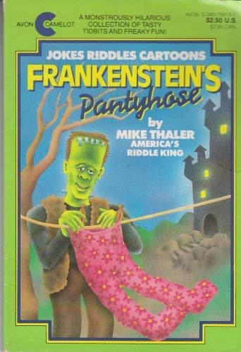 Frankenstein's Pantyhose: Thaler, Mike